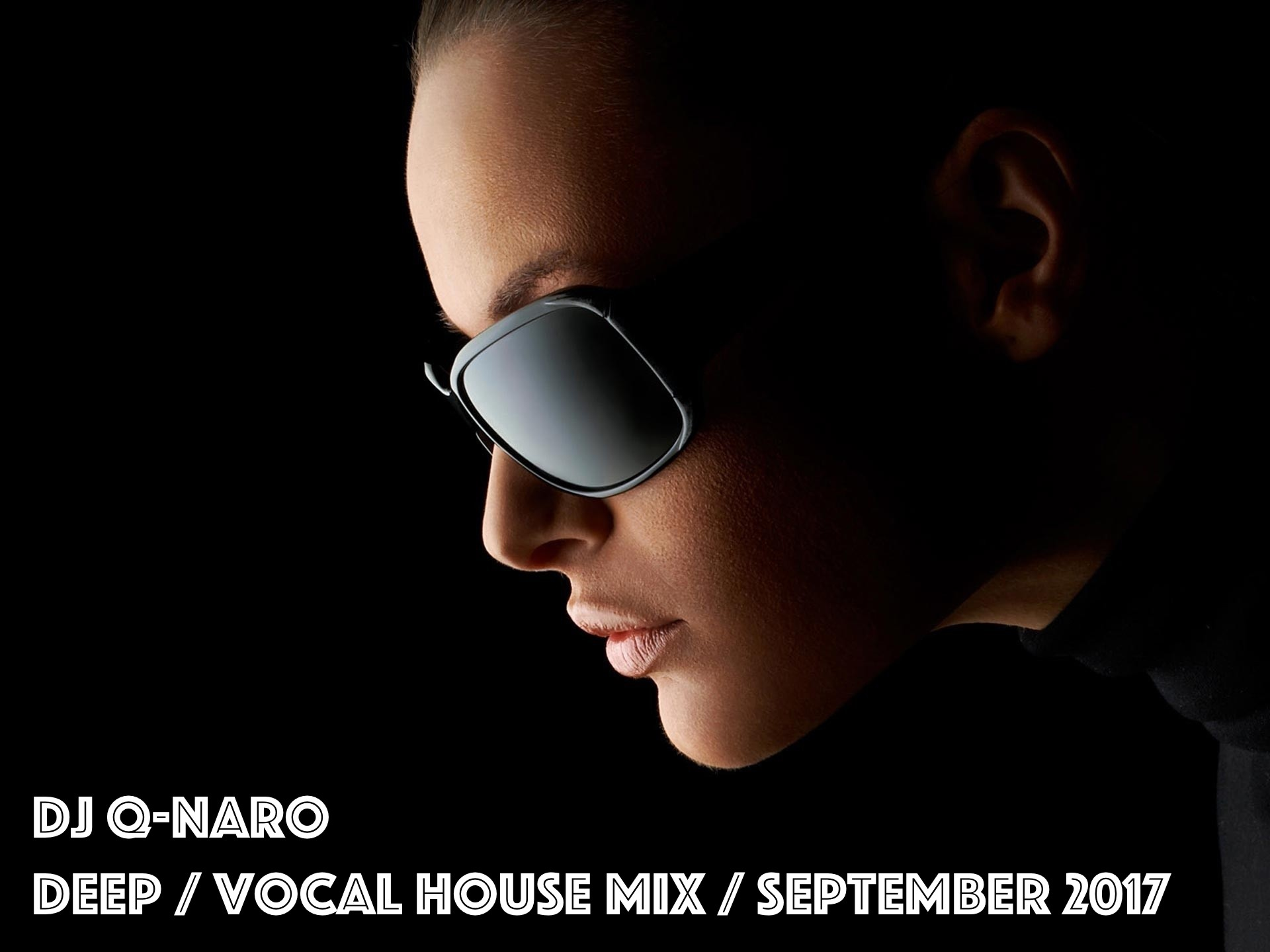 Q-Naro - Deep / Vocal House Mix - September 2017